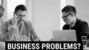 Business Problems?